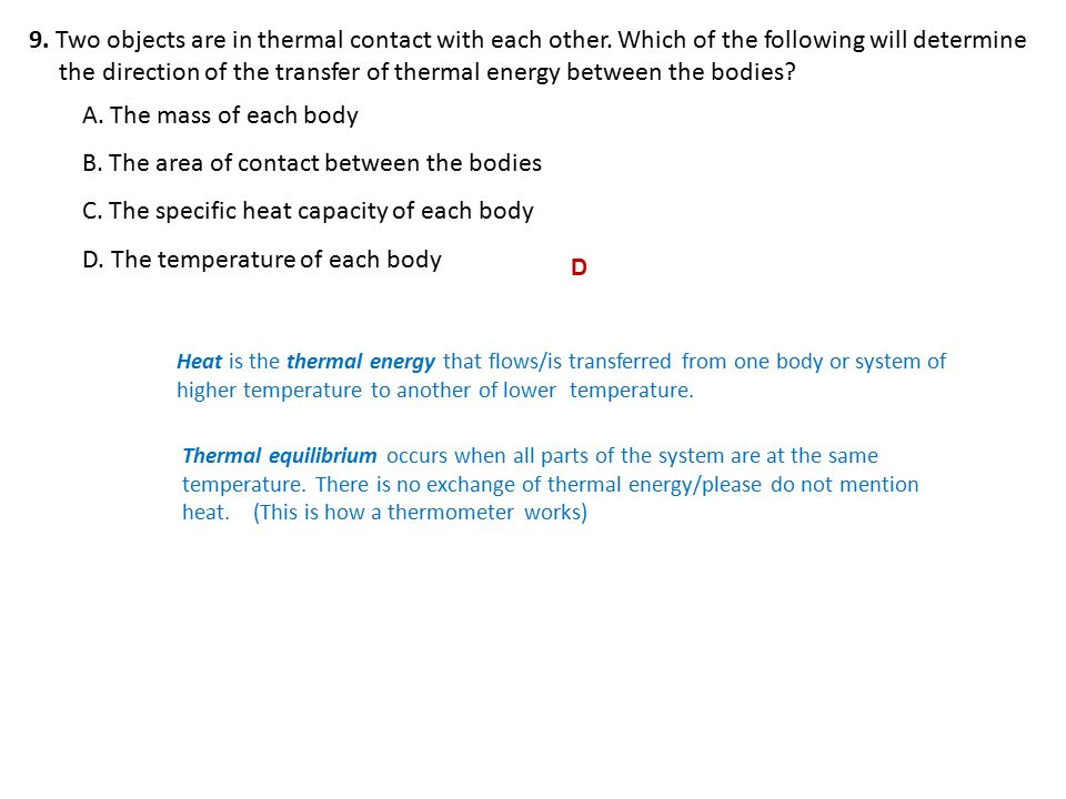 the direction of the transfer of thermal energy between the bodies