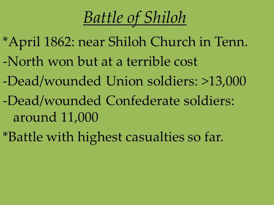 Battle of Shiloh *April 1862: near Shiloh Church in Tenn.