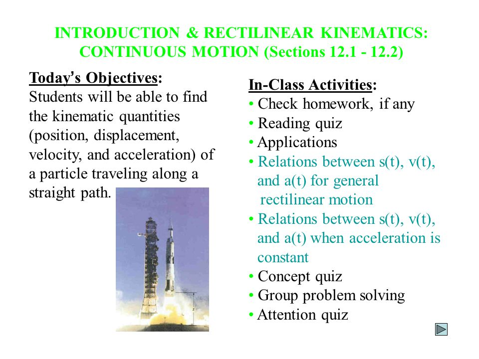 INTRODUCTION & RECTILINEAR KINEMATICS: CONTINUOUS MOTION (Sections 12