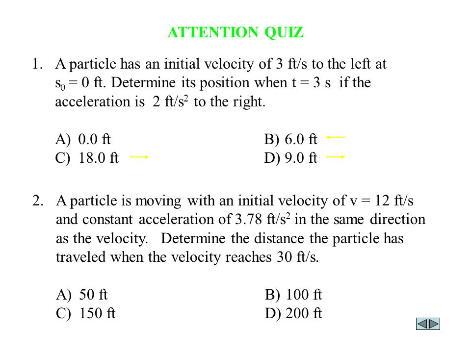 1. A particle has an initial velocity of 3 ft/s to the left at