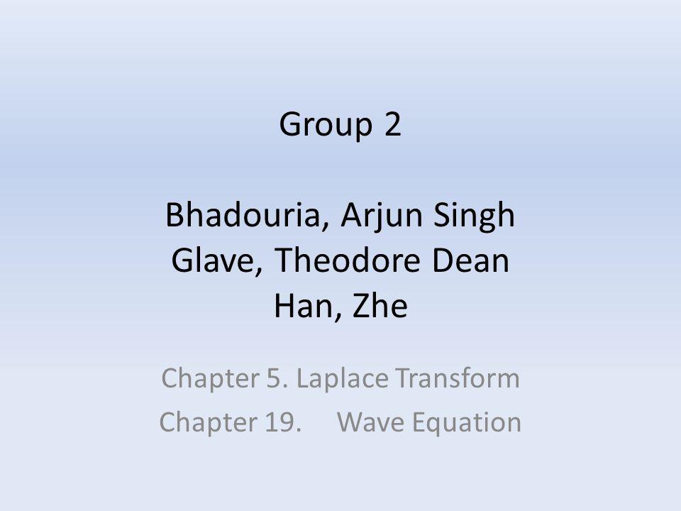 Group 2 Bhadouria, Arjun Singh Glave, Theodore Dean Han, Zhe