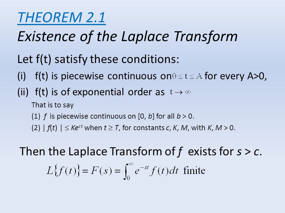 THEOREM 2.1 Existence of the Laplace Transform