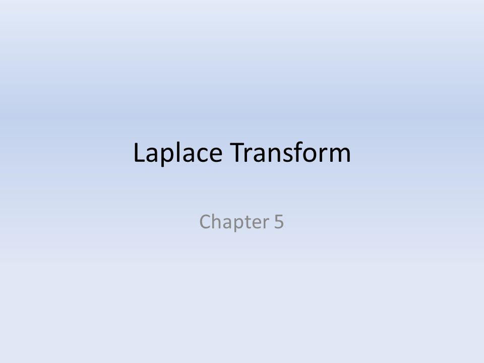 Laplace Transform Chapter 5