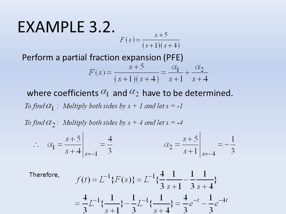 EXAMPLE 3.2. Perform a partial fraction expansion (PFE)