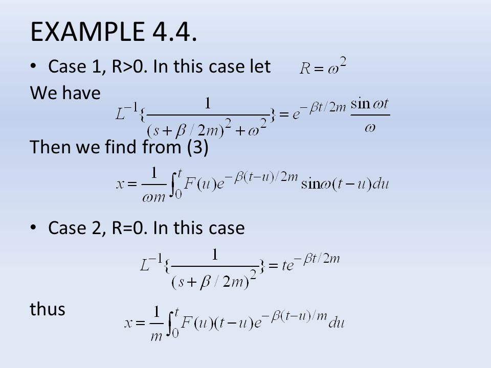 EXAMPLE 4.4. Case 1, R>0. In this case let We have