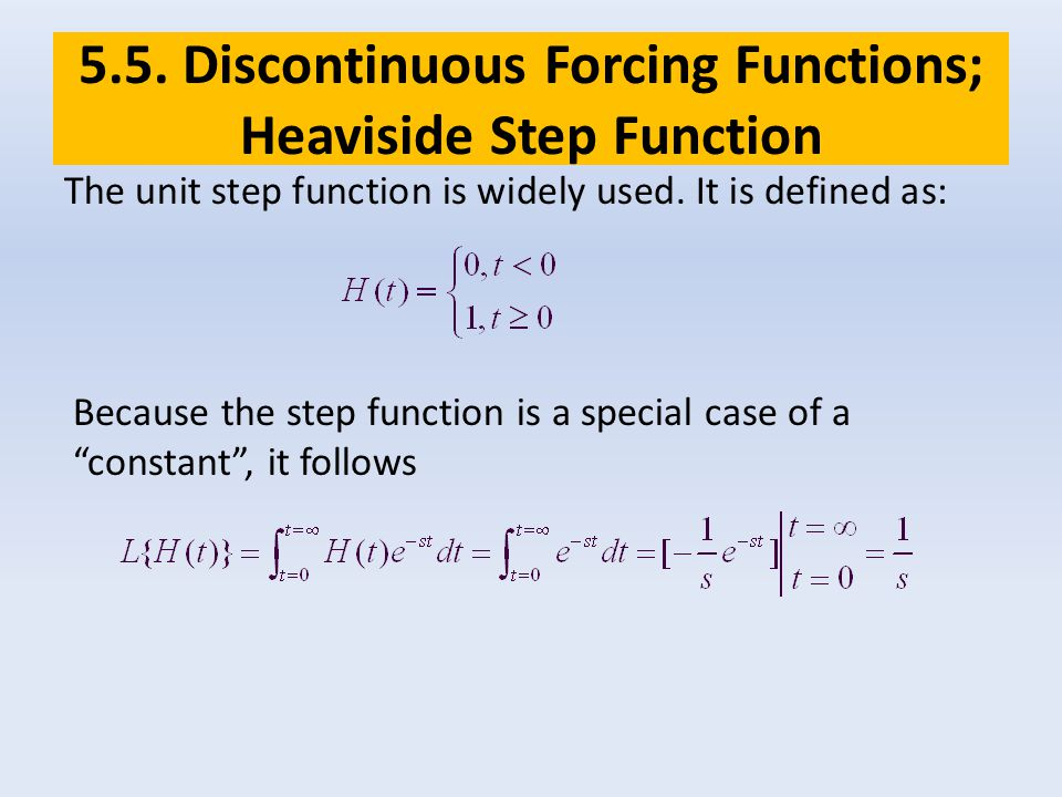 5.5. Discontinuous Forcing Functions; Heaviside Step Function