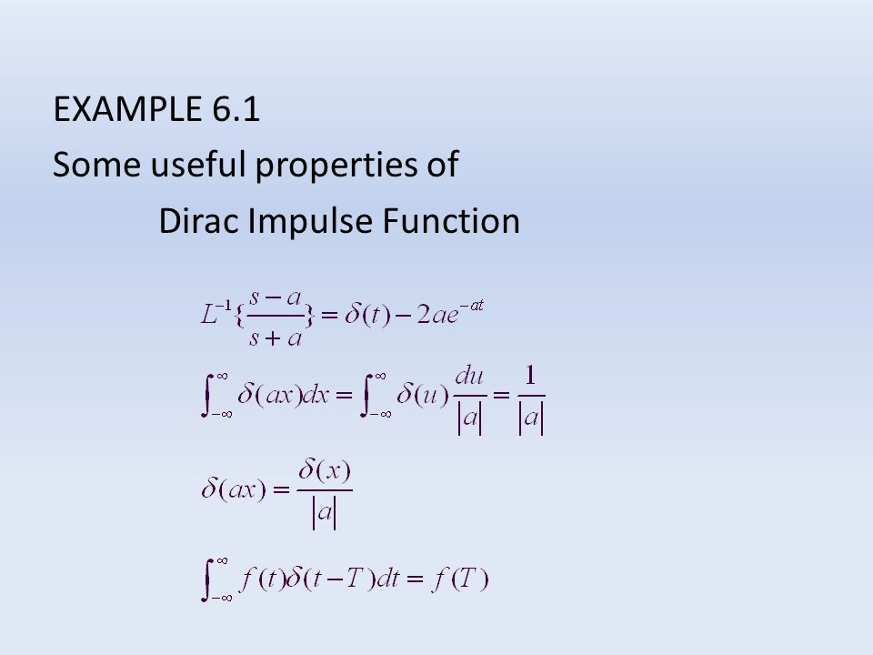 EXAMPLE 6.1 Some useful properties of Dirac Impulse Function