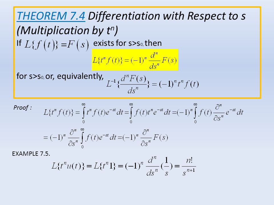 THEOREM 7.4 Differentiation with Respect to s (Multiplication by tn)
