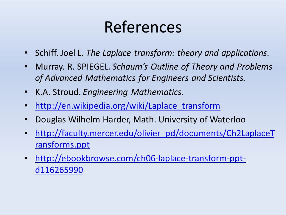 References Schiff. Joel L. The Laplace transform: theory and applications.