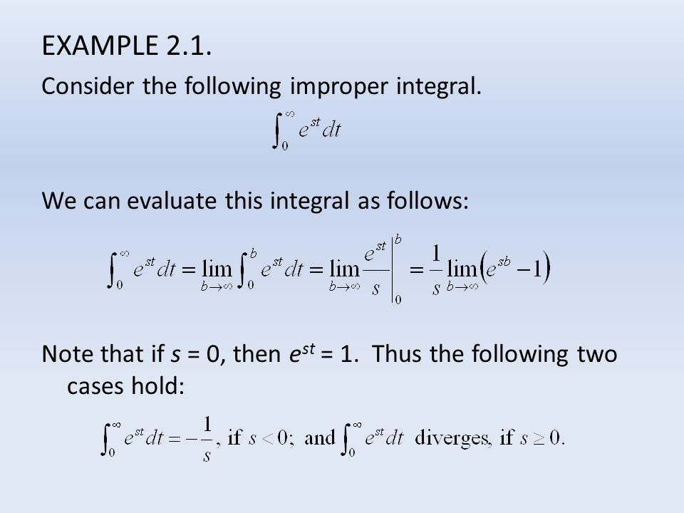 EXAMPLE 2.1. Consider the following improper integral.