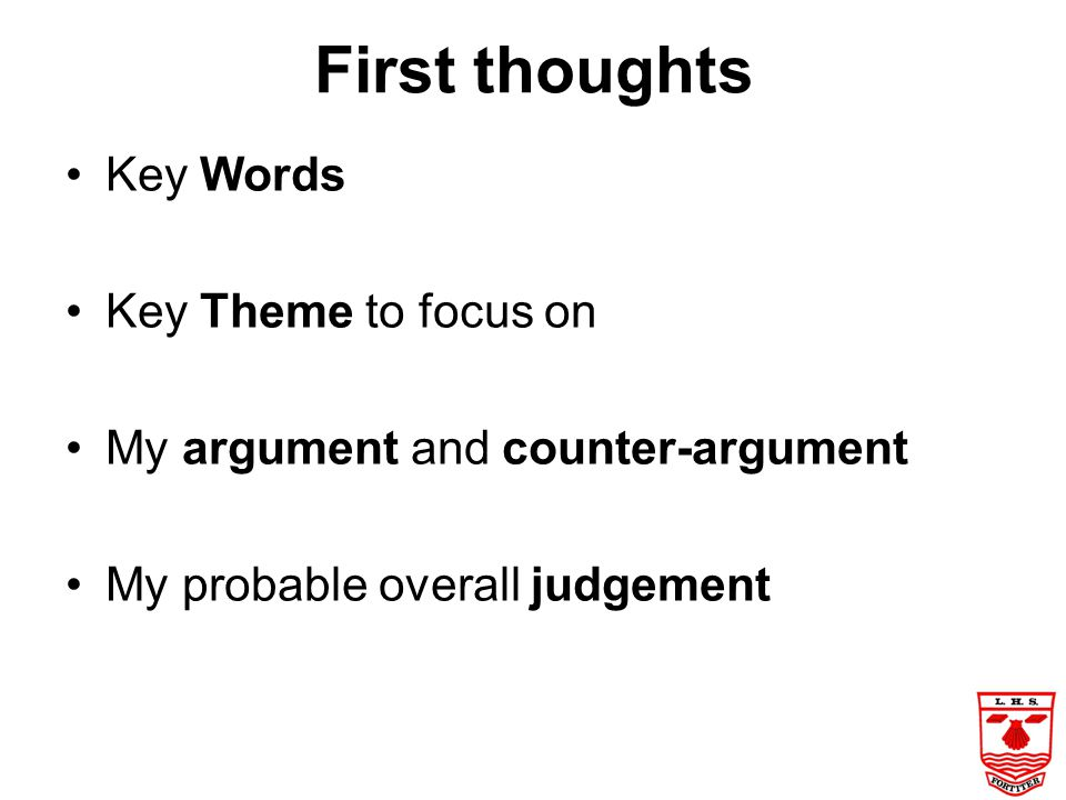 First thoughts Key Words Key Theme to focus on