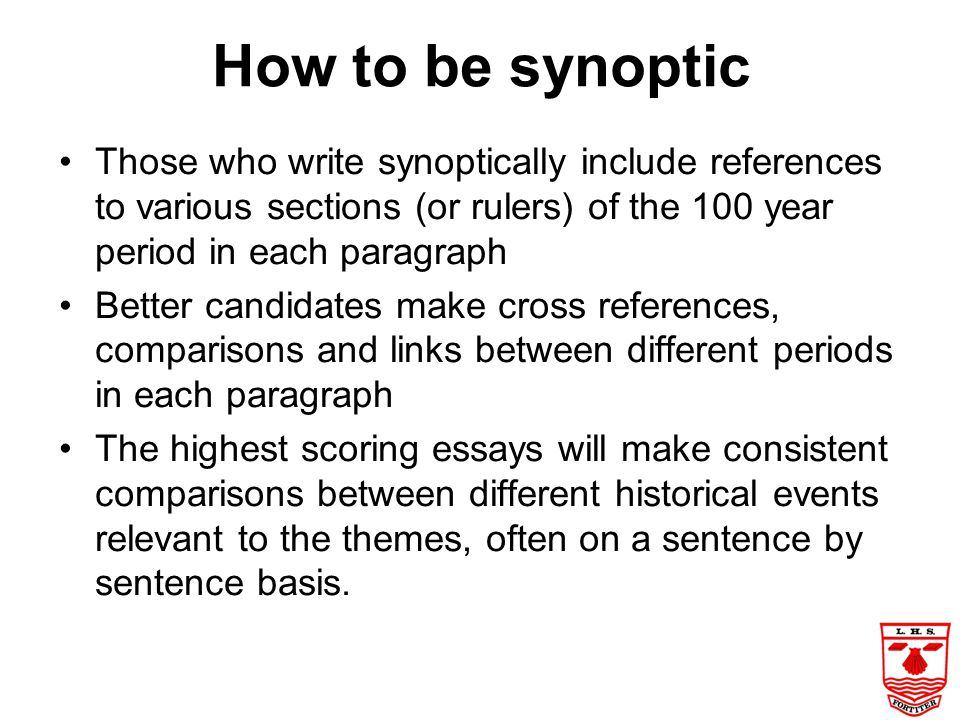 How to be synoptic Those who write synoptically include references to various sections (or rulers) of the 100 year period in each paragraph.