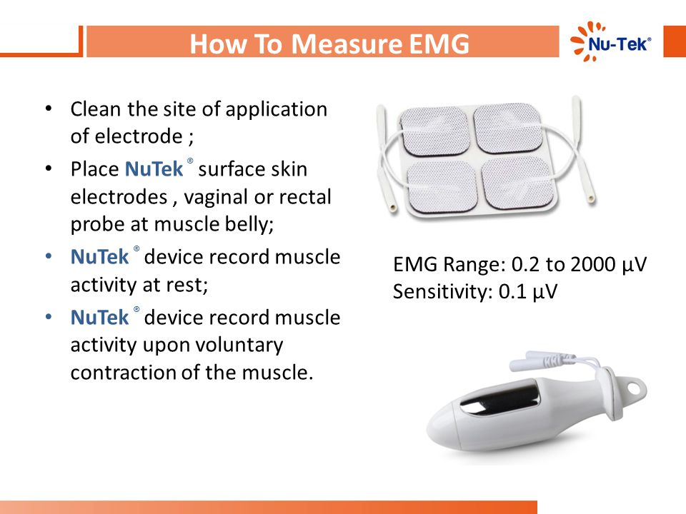 How To Measure EMG Clean the site of application of electrode ;