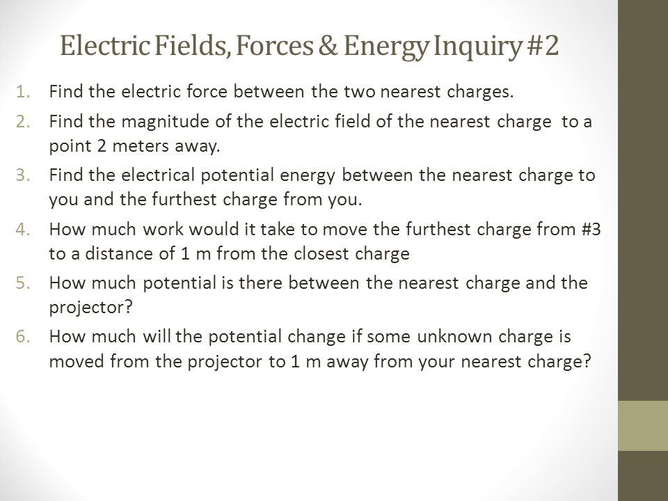 Electric Fields, Forces & Energy Inquiry #2