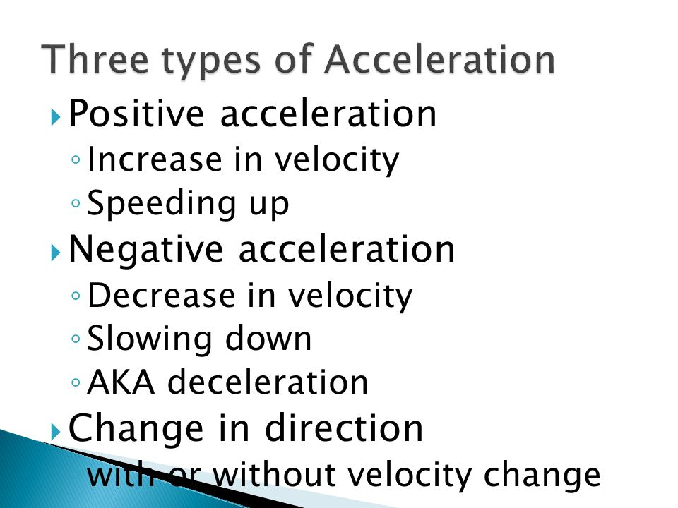 Three types of Acceleration