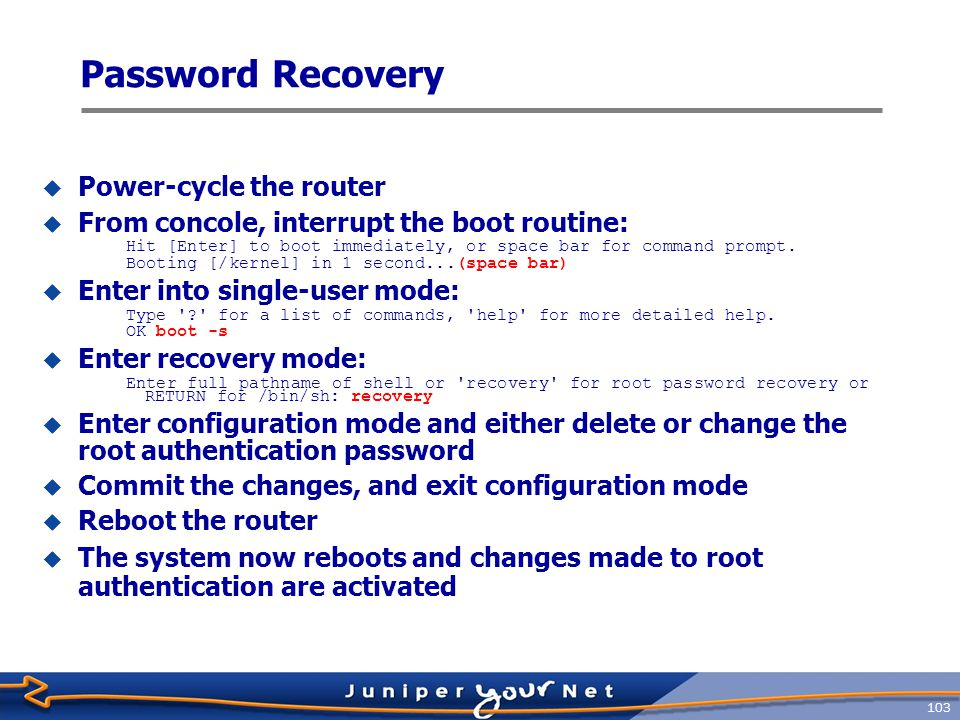 Password Recovery Power-cycle the router