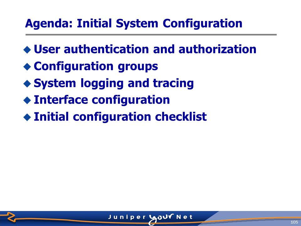 Agenda: Initial System Configuration