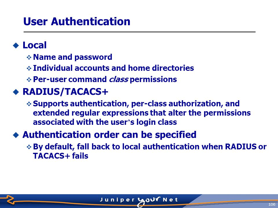 User Authentication Local RADIUS/TACACS+