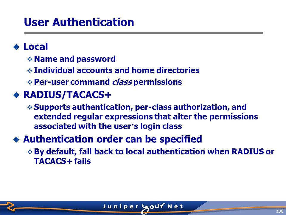 User Authentication Local RADIUS/TACACS+
