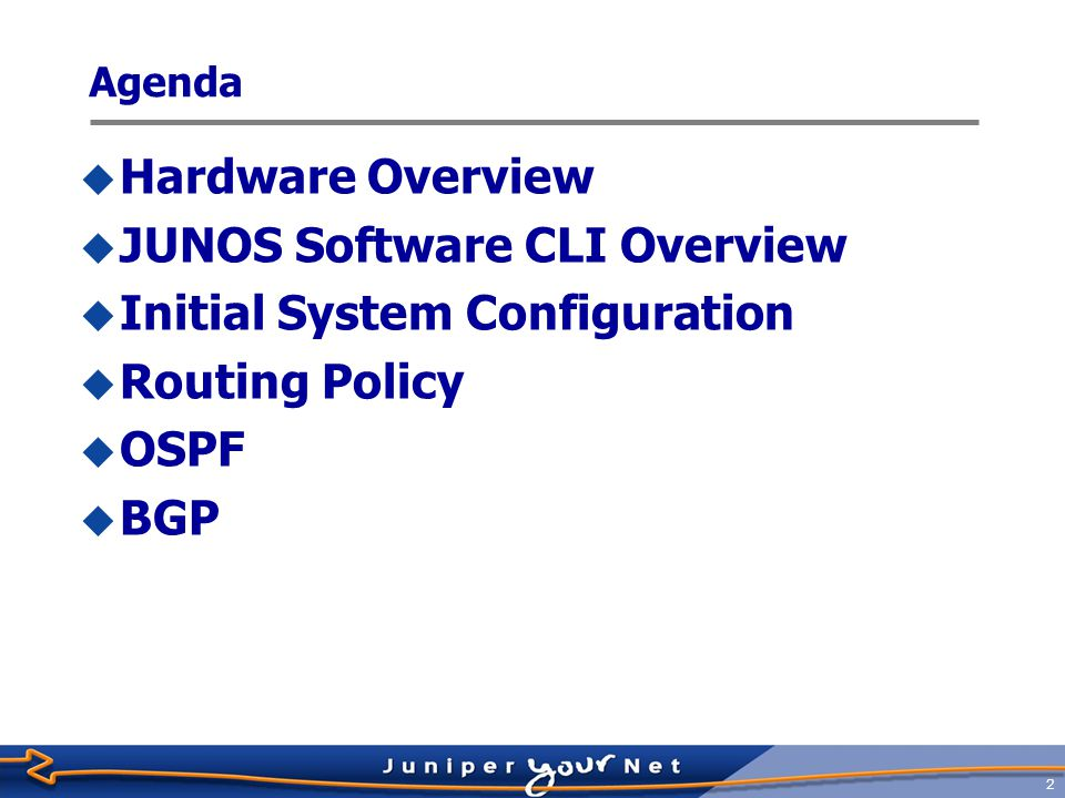 JUNOS Software CLI Overview Initial System Configuration