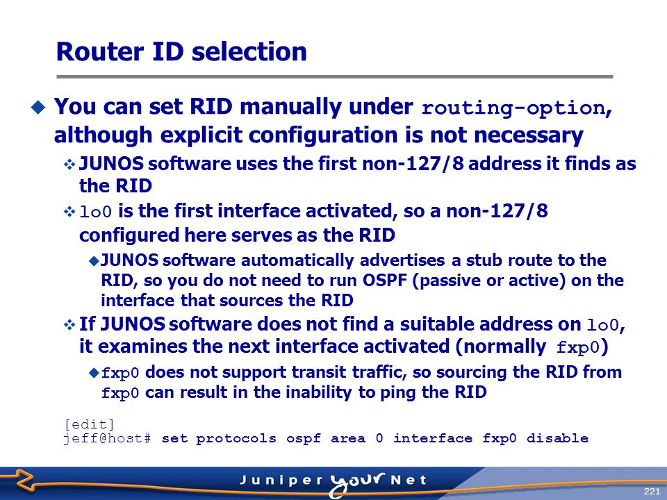 Router ID selection You can set RID manually under routing-option, although explicit configuration is not necessary.