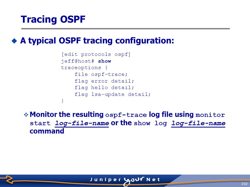 Tracing OSPF A typical OSPF tracing configuration:
