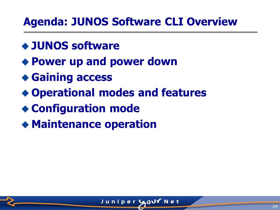 Agenda: JUNOS Software CLI Overview