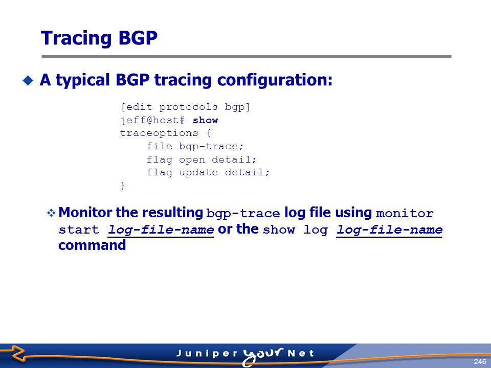 Tracing BGP A typical BGP tracing configuration: