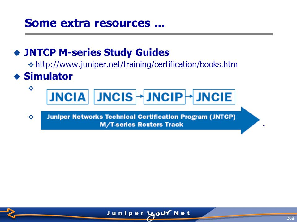 Some extra resources ... JNTCP M-series Study Guides Simulator