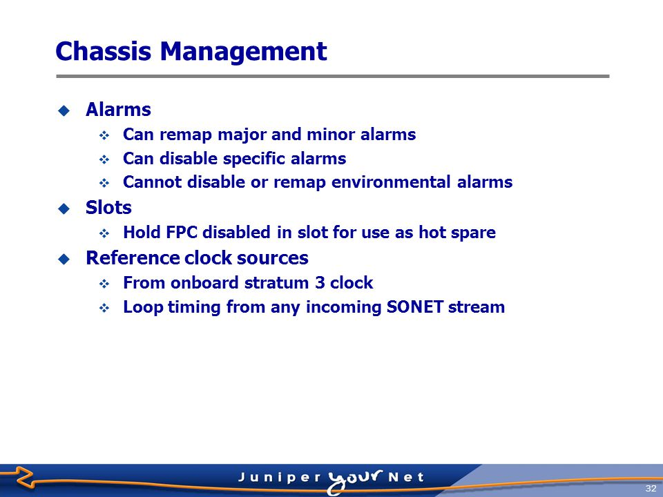 Chassis Management Alarms Slots Reference clock sources