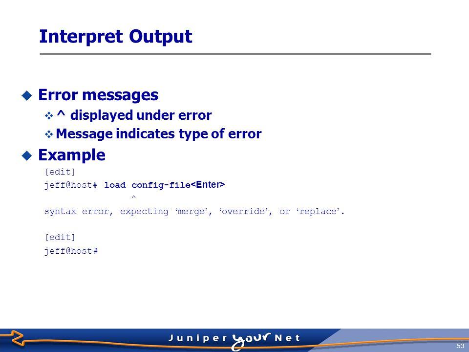 Interpret Output Error messages Example ^ displayed under error