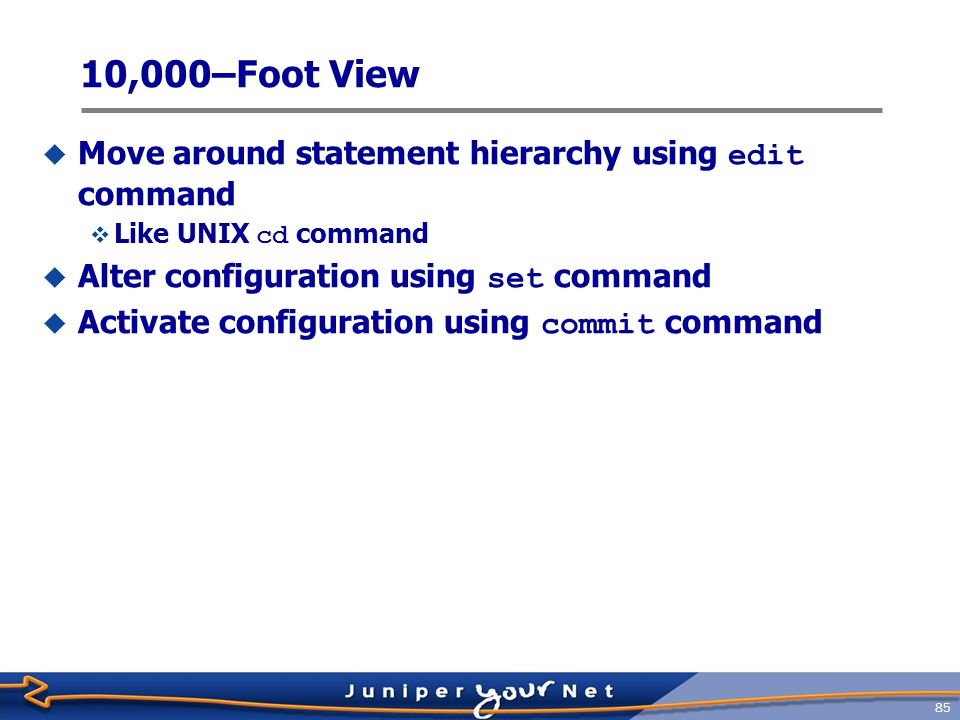 10,000–Foot View Move around statement hierarchy using edit command