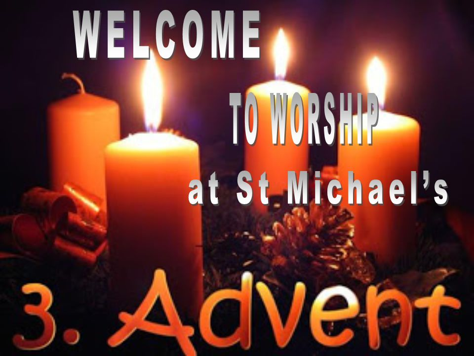 WELCOME TO WORSHIP at St Michael's