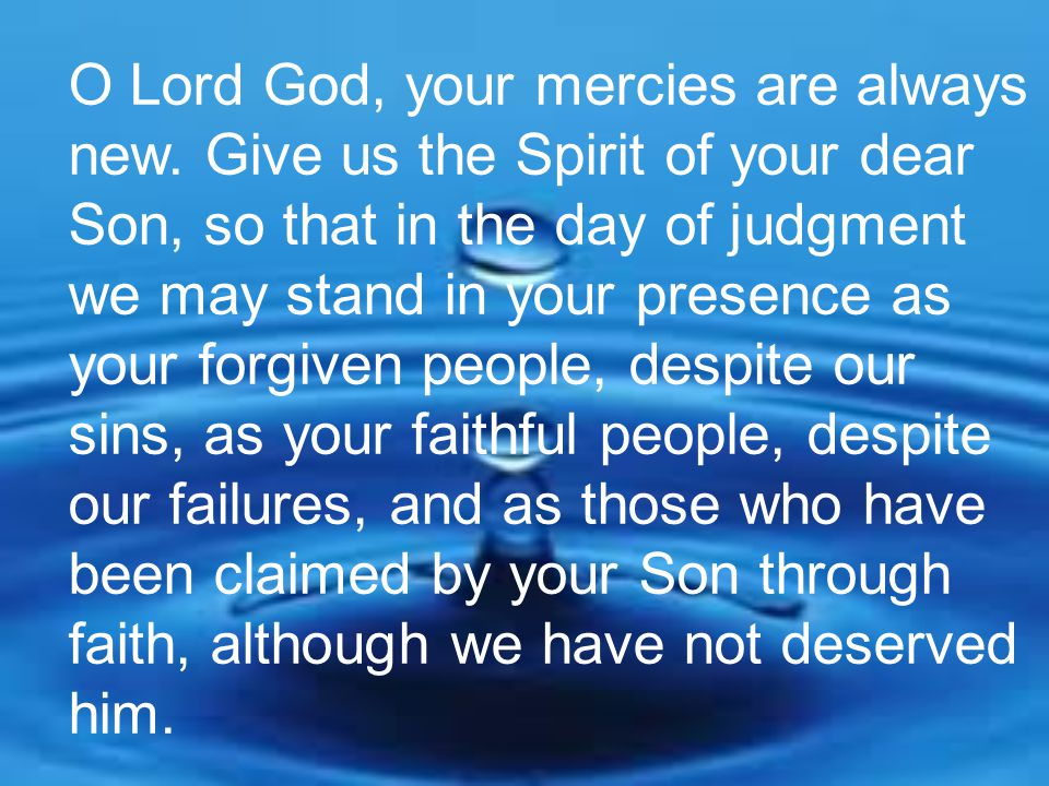 O Lord God, your mercies are always new