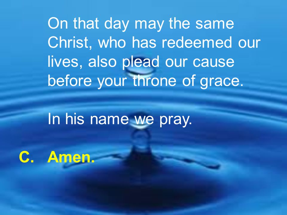 On that day may the same. Christ, who has redeemed our