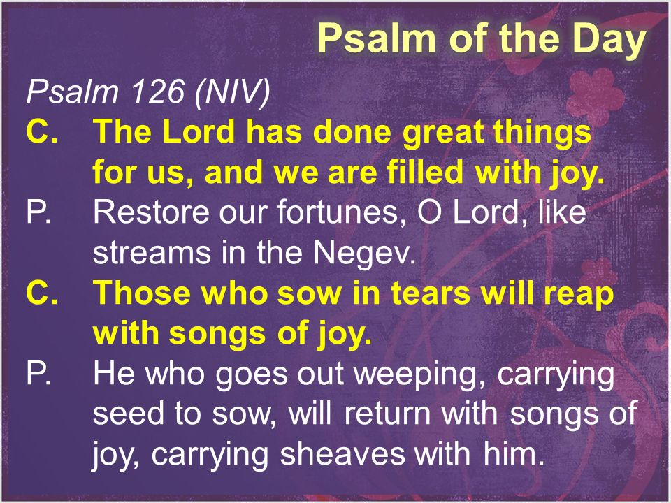 Psalm of the Day Psalm 126 (NIV)