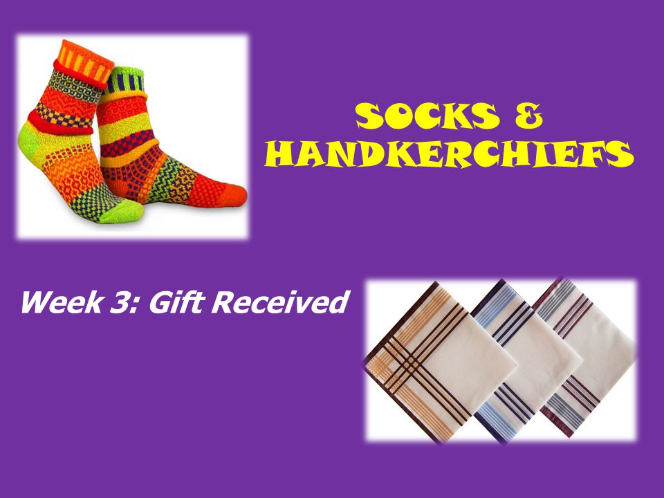 SOCKS & HANDKERCHIEFS Week 3: Gift Received