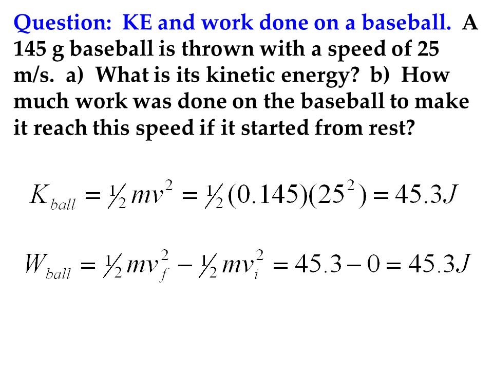 Question: KE and work done on a baseball
