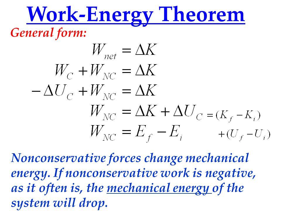 Work-Energy Theorem General form: