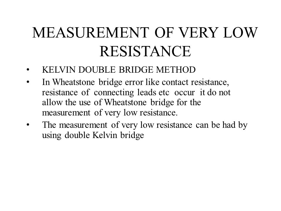 MEASUREMENT OF VERY LOW RESISTANCE