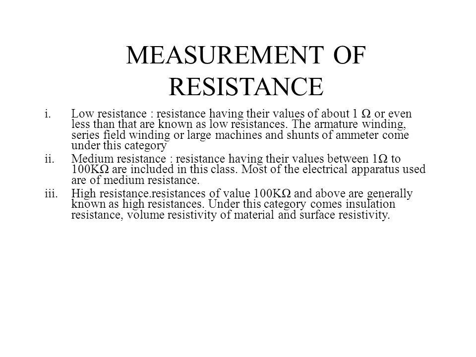 MEASUREMENT OF RESISTANCE
