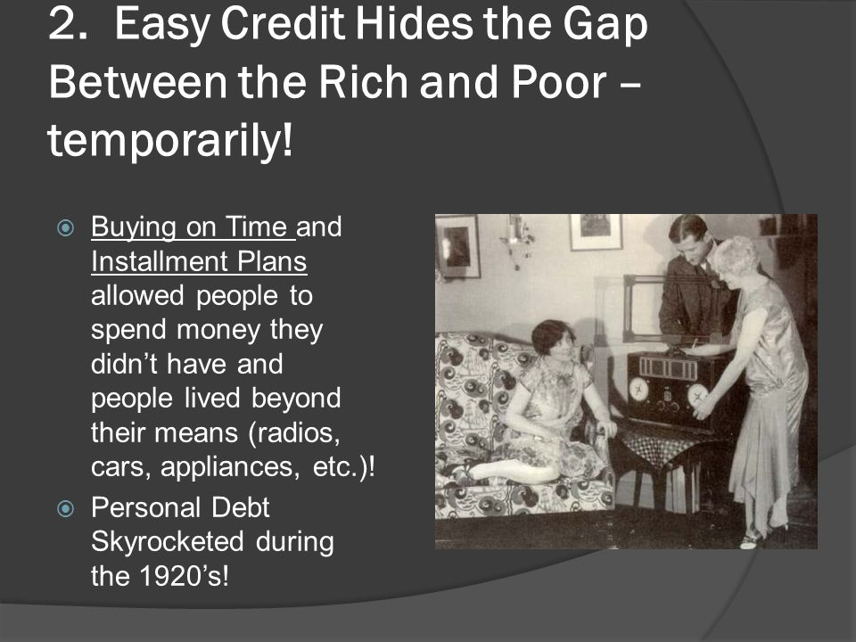 2. Easy Credit Hides the Gap Between the Rich and Poor – temporarily!