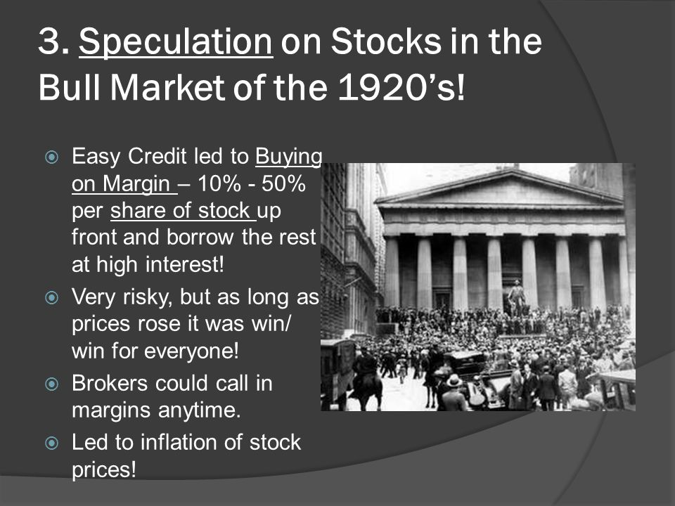 3. Speculation on Stocks in the Bull Market of the 1920's!