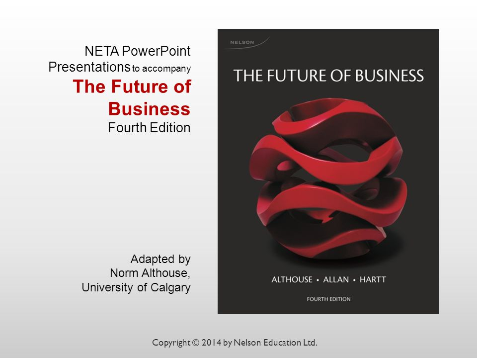 NETA PowerPoint Presentations to accompany The Future of Business