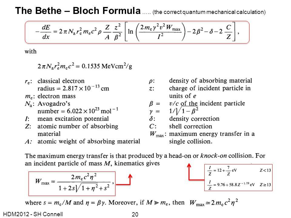 The Bethe – Bloch Formula …