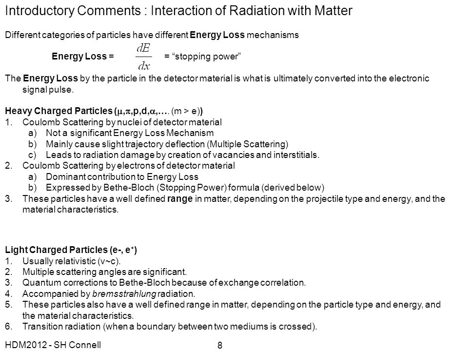 Introductory Comments : Interaction of Radiation with Matter