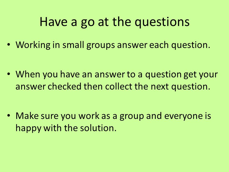 Have a go at the questions