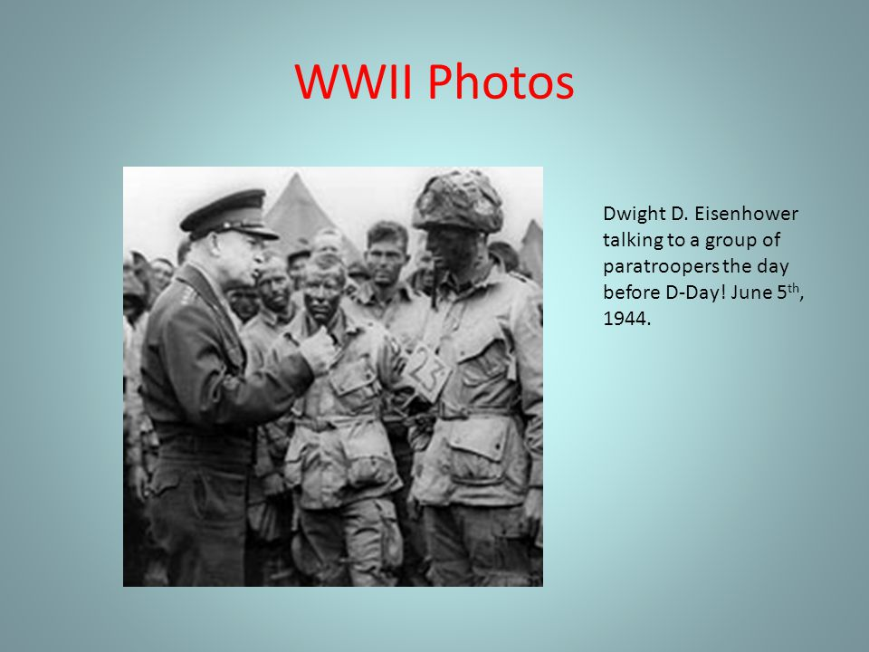 WWII Photos Dwight D. Eisenhower talking to a group of paratroopers the day before D-Day.