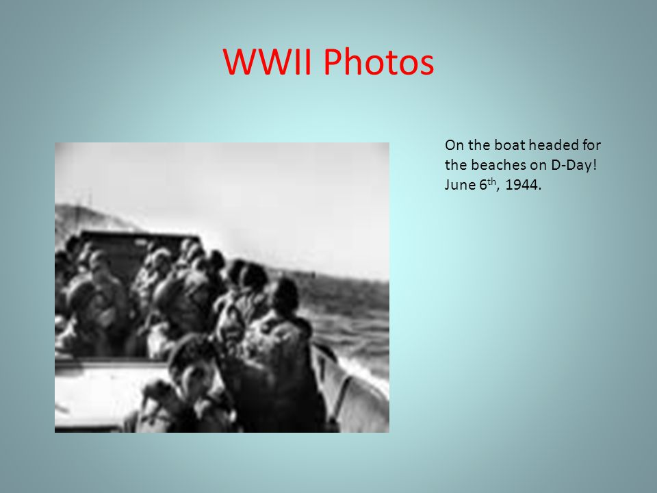 WWII Photos On the boat headed for the beaches on D-Day! June 6th, 1944.