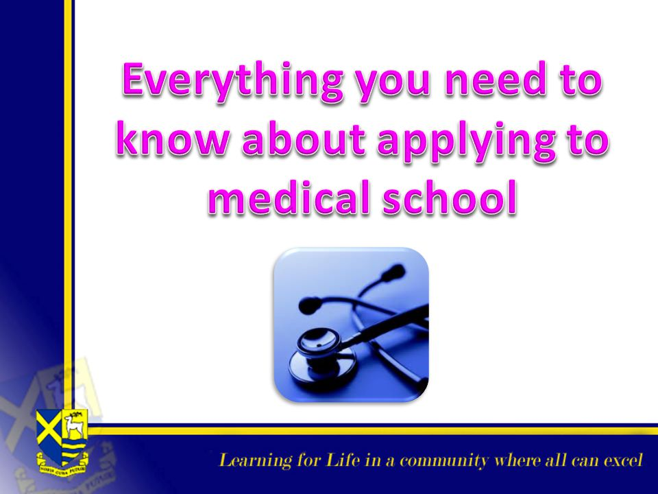 Everything you need to know about applying to medical school